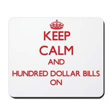 Keep Calm and Hundred Dollar Bills ON Mousepad