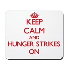 Keep Calm and Hunger Strikes ON Mousepad