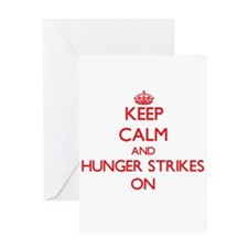 Keep Calm and Hunger Strikes ON Greeting Cards