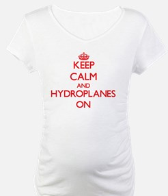 Keep Calm and Hydroplanes ON Shirt