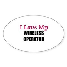 I Love My WIRELESS OPERATOR Oval Decal