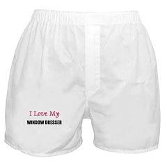 I Love My WINDOW DRESSER Boxer Shorts
