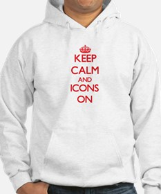 Keep Calm and Icons ON Hoodie