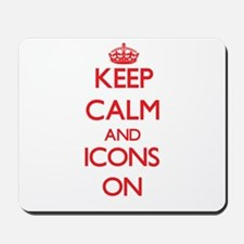 Keep Calm and Icons ON Mousepad