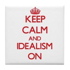 Keep Calm and Idealism ON Tile Coaster