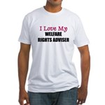 I Love My WELFARE RIGHTS ADVISER Fitted T-Shirt
