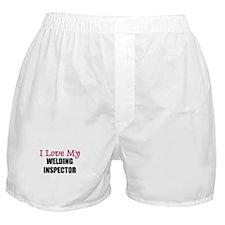 I Love My WELDING INSPECTOR Boxer Shorts