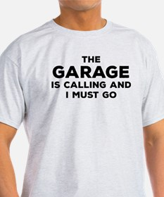 the garage is calling T-Shirt