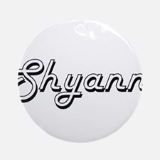 Shyann Classic Retro Name Design Ornament (Round)