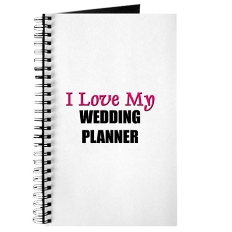I Love My WEDDING PLANNER Journal By Hotjobs