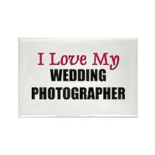 I Love My WEDDING PHOTOGRAPHER Rectangle Magnet