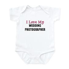 I Love My WEDDING PHOTOGRAPHER Infant Bodysuit