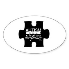Autism is not a Choice, Acceptance  Decal