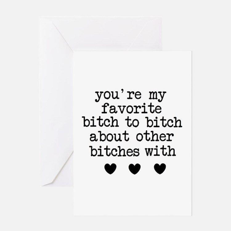 Fav Bitch Greeting Cards