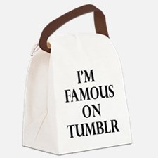 I'm famous on tumblr Canvas Lunch Bag
