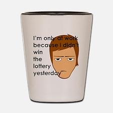 I didn't Win Shot Glass