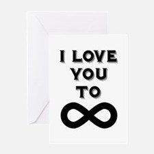 I Love You To Infinity Greeting Cards