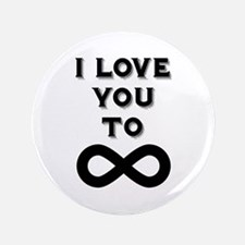 I Love You To Infinity Button