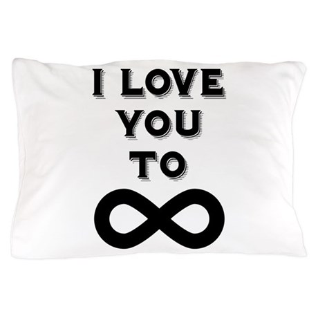 infinity pillow. i love you to infinity pillow case