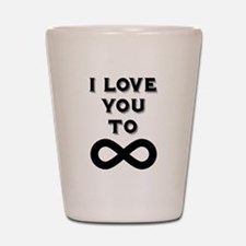 I Love You To Infinity Shot Glass