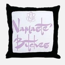 Cute Namaste bitches Throw Pillow