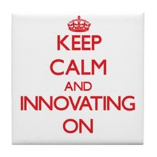Keep Calm and Innovating ON Tile Coaster