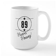 89 Years Young Mugs