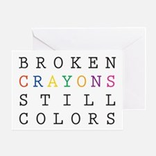 Broken Crayon still colors Greeting Cards