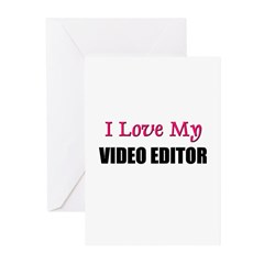 I Love My VIDEO EDITOR Greeting Cards (Pk of 10)