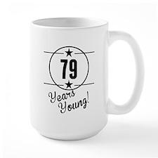 79 Years Young Mugs