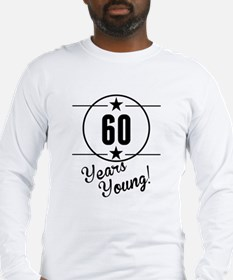 60 Years Young Long Sleeve T-Shirt