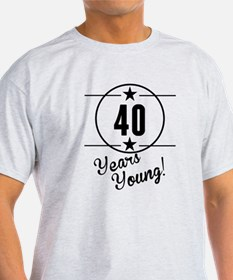 40 Years Young T-Shirt