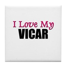 I Love My VICAR Tile Coaster