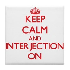 Keep Calm and Interjection ON Tile Coaster