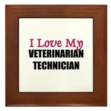 I Love My VETERINARIAN TECHNICIAN Framed Tile