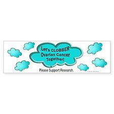 Clobber Ovarian Cancer Bumper Bumper Sticker