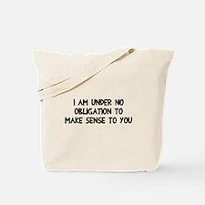 Make sense to you Tote Bag