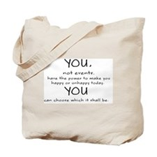 YOU, NOT EVENTS, HAVE THE POWER TO MAKE Y Tote Bag