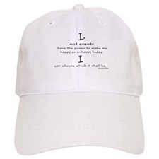 I, NOT EVENTS, HAVE THE POWER TO MAKE ME HAPPY Baseball Cap