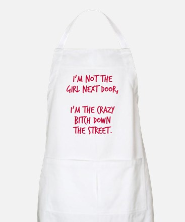 Crazy bitch down the street Apron