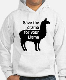 save the drama for your llama Hoodie
