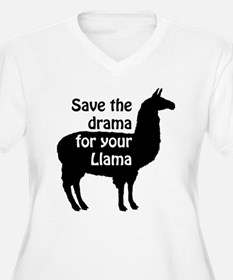 save the drama for your llama Plus Size T-Shirt