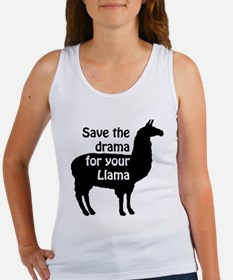 save the drama for your llama Tank Top