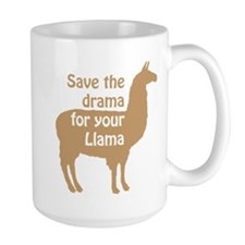 save the drama for your llama Mugs