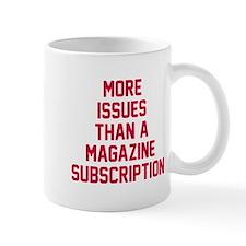More issues than magazine Mug