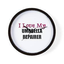 I Love My UMBRELLA REPAIRER Wall Clock