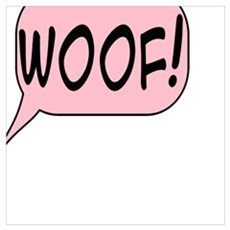 Woof in Pink Speech Bubble Poster