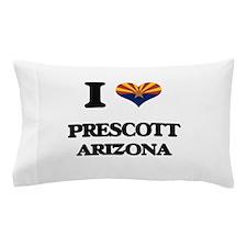 I love Prescott Arizona Pillow Case