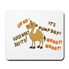 GUESS WHAT DAY IT IS. IT'S HUMP DAY Mousepad
