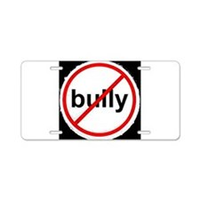 stop bullying Aluminum License Plate